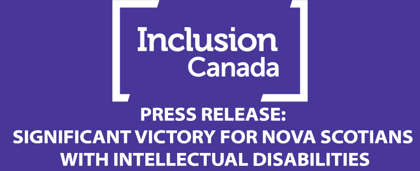 Banner for Inclusion Canada Press Release on Victory for Nova Scotia